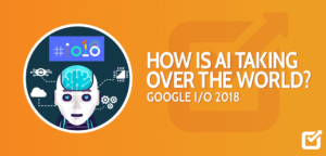 AI-taking-over-the-world-google-io-2018-social-champ